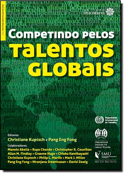 Competindo Pelos Talentos Globais - Série Desenvolvimento Sustentável, livro de Christiane Kuptsch