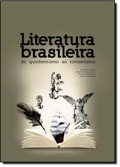 Literatura Brasileira: Do Quinhentismo ao Romantismo, livro de Ítalo Nunes Ogliari