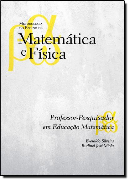Professor-pesquisador em Educação Matemática, livro de Everaldo Silveira