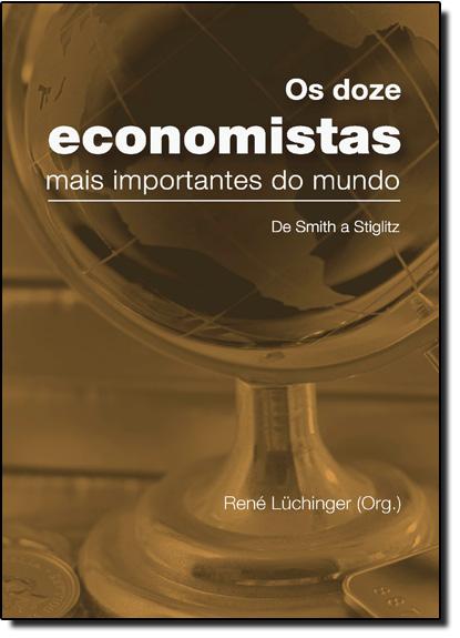 Doze Economistas Mais Importantes do Mundo, Os, livro de René Luchinger