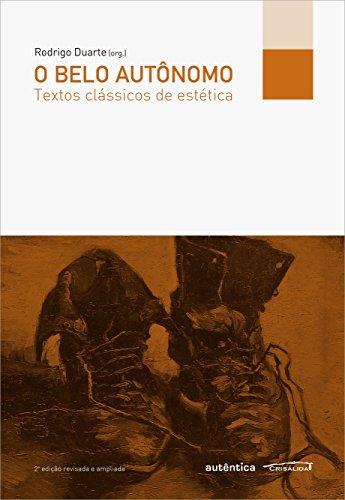 O belo autônomo - Textos clássicos de estética, livro de Rodrigo Duarte (Org.)