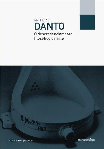 O Descredenciamento Filosófico da Arte, livro de Arthur C. Danto