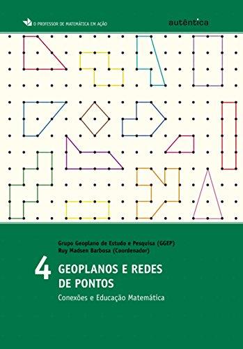 Geoplanos e Redes de Pontos. Conexões e Educação Matemática - Volume 4, livro de Ruy Madsen Barbosa
