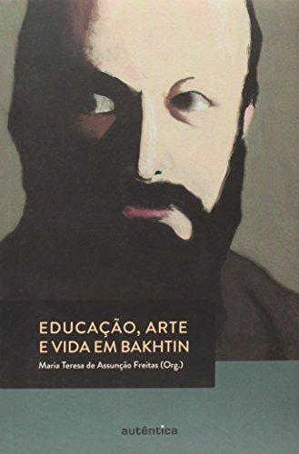 Educação Arte e Vida em Bakhtin, livro de Maria Teresa de Assunção Freitas