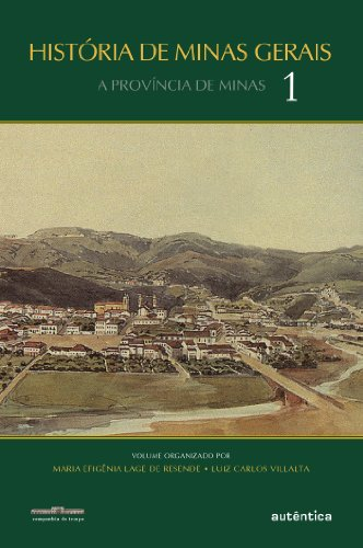 História de Minas Gerais - Volume 1, livro de Luiz Carlos Villalta, Maria Efigênia Lage de Resende