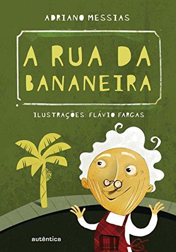 Rua da Bananeira, A, livro de Adriano Messias