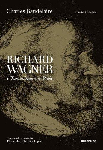 Richard Wagner e Tannhäuser em Paris, livro de Charles Baudelaire