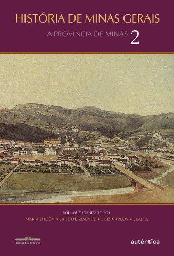 História de Minas Gerais - Volume 2, livro de Luiz Carlos Villalta, Maria Efigênia Lage de Resende