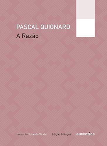 A Razão, livro de Pascal Quignard