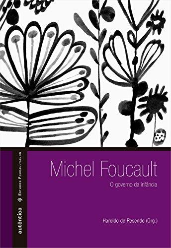 Michel Foucault. O Governo da Infância, livro de Haroldo de Resende