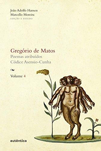 Gregório de Matos - Volume 4, livro de Gregório de Matos e Guerra, João Adolfo Hansen, Marcello Moreira