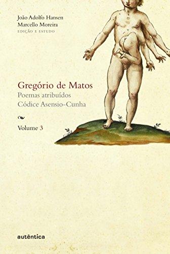 Gregório de Matos - Volume 3, livro de Gregório de Matos e Guerra, João Adolfo Hansen, Marcello Moreira