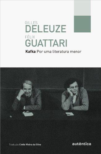 Kafka. Por Uma Literatura Menor, livro de Félix Guattari, Gilles Deleuze