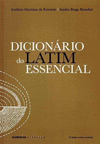 Dicionário do Latim Essencial, livro de Antônio Martinez de Rezende, Sandra Braga Bianchet