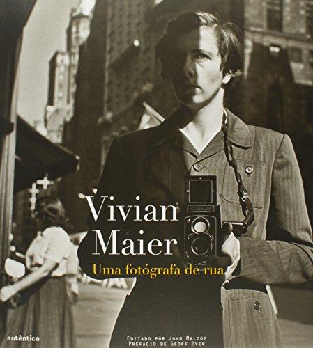 Vivian Maier, livro de Geoff Dyer, John Maloof