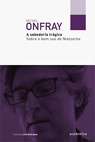 A Sabedoria Trágica, livro de Michel Onfray