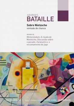 Sobre Nietzsche: vontade de chance - Seguido de Memorandum; A risada de Nietzsche; Discussão sobre o pecado; Zaratustra e o encantamento do jogo, livro de Georges Bataille