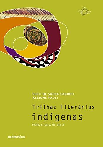 Trilhas Literárias Indígenas, livro de Alcione Pauli, Sueli de Souza Cagneti