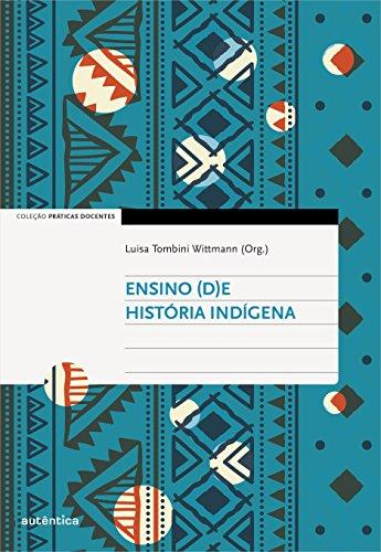 Ensino (d)e História Indígena, livro de Luisa Tombini Wittmann