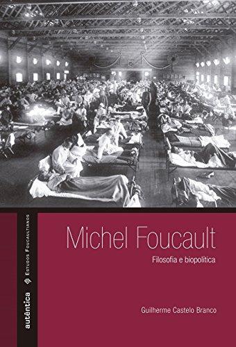Michel Foucault. Filosofia e Biopolítica, livro de Guilherme Castelo Branco