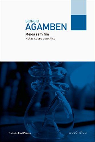 Meios sem Fim. Notas Sobre a Política, livro de Giorgio Agamben