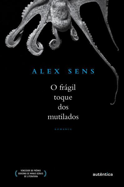 Frágil Toque dos Mutilados, livro de Alex Sens