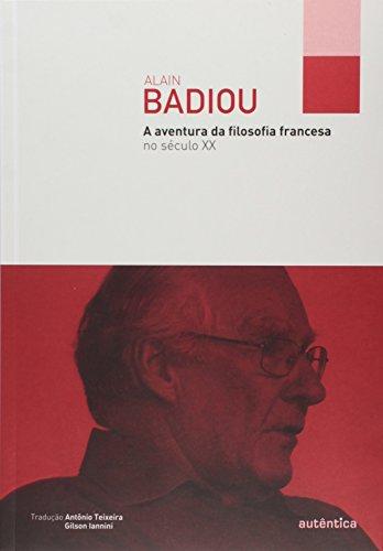 A Aventura da Filosofia Francesa no Século XX, livro de Alain Badiou