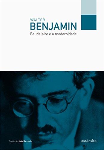 Baudelaire e a Modernidade, livro de Walter Benjamin