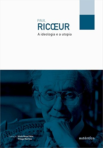 A Ideologia e a Utopia, livro de Paul Ricoeur