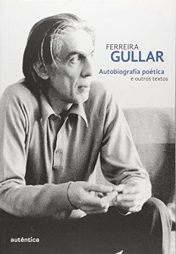 Autobiografia Poética e Outros Textos, livro de Ferreira Gullar