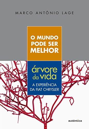 O Mundo Pode Ser Melhor. Árvore da Vida, livro de Marco Antônio Lage