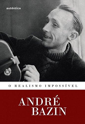 O Realismo Impossível, livro de André Bazin