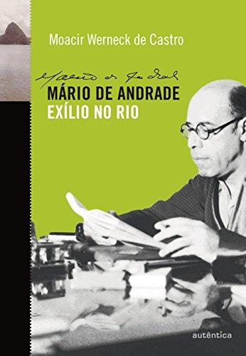 Mário de Andrade. Exílio no Rio, livro de Moacir Werneck de Castro