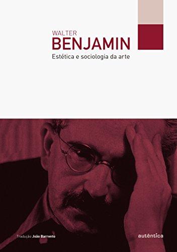 Estética e Sociologia da Arte, livro de Walter Benjamin