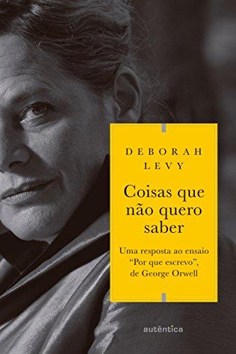Coisas que não Quero Saber, livro de Deborah Levy