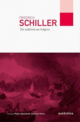 Do Sublime ao Trágico, livro de Friedrich Schiller