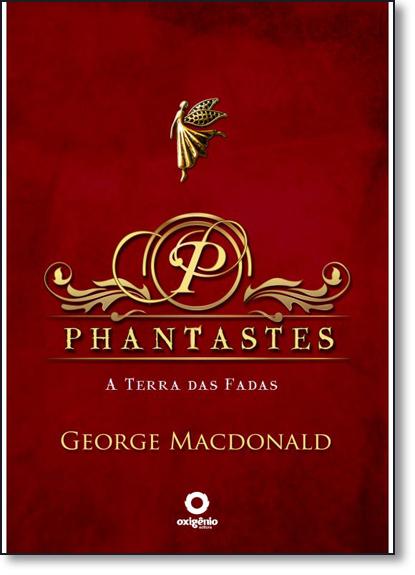 Phantastes: A Terra das Fadas, livro de George Macdonald