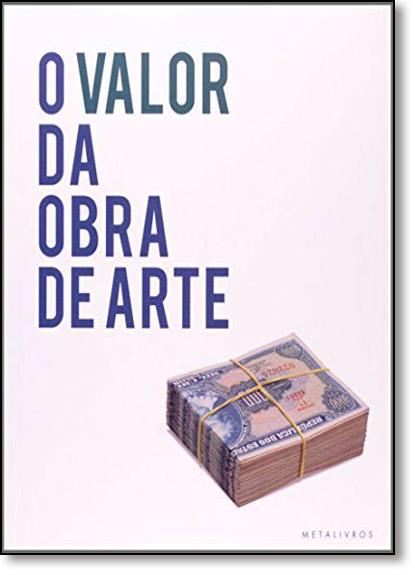 Valor da Obra de Arte, O, livro de Angélica de Moraes