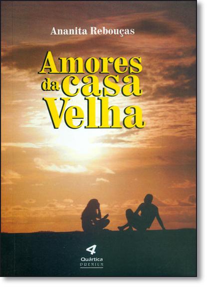 Amores da Casa Velha, livro de Ananita Rebouças