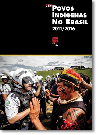 Povos Indígenas do Brasil 2011-2016, livro de Fany Ricardo