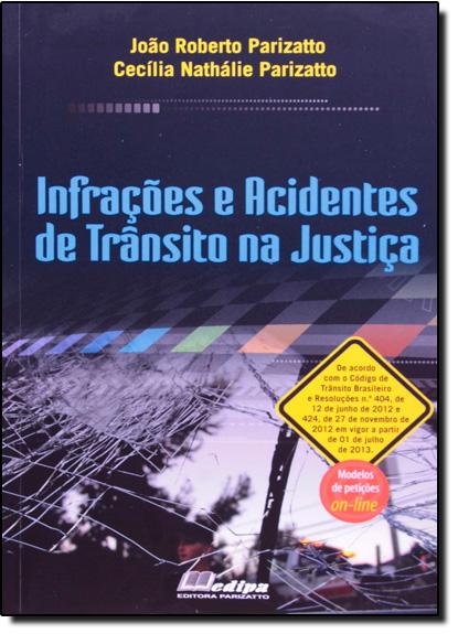 Infrações e Acidentes de Trânsito na Justiça, livro de João Roberto Parizatto