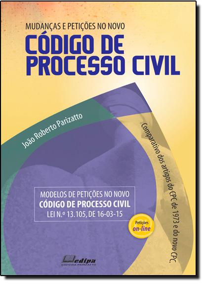 Mudanças e Petições no Novo Código de Processo Civil, livro de João Roberto Parizatto