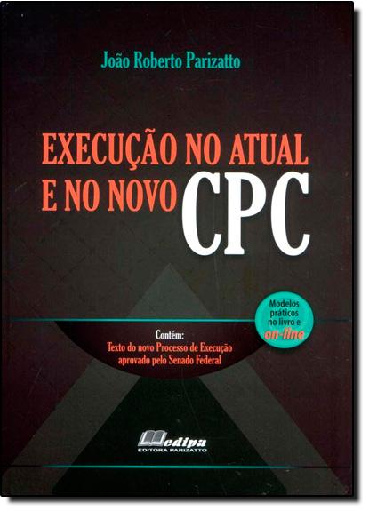 Execução no Atual e no Novo Cpc, livro de João Roberto Parizatto