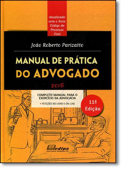 Manual de Prática do Advogado, livro de João Roberto Parizatto