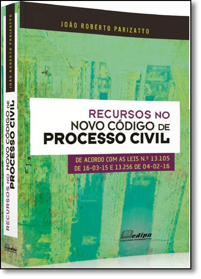 Recursos no Novo Código de Processo Civil, livro de João Roberto Parizatto