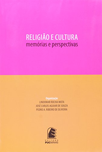 Religião e Cultura. Memórias e Perspectivas, livro de Lindomar Rocha Mota