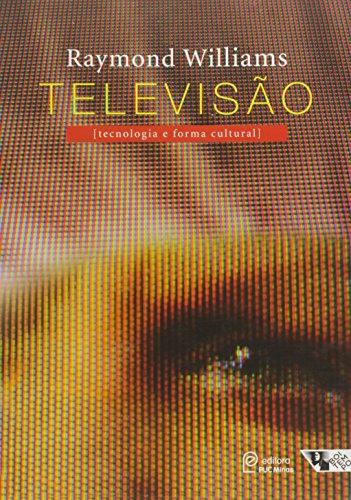 Televisão: Tecnologia e Forma Cultural, livro de Raymond Williams