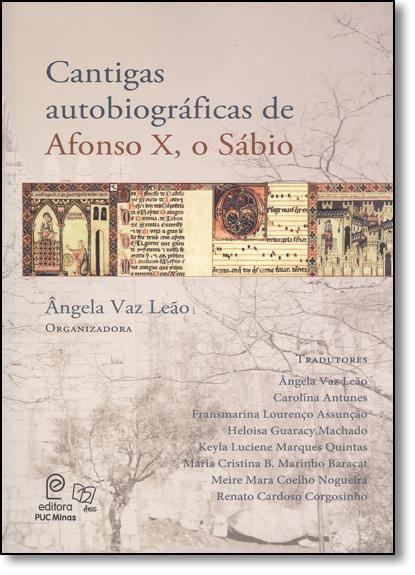 Cantigas Autobiográficas de Afonso X, o Sábio, livro de Ângela Vaz Leão