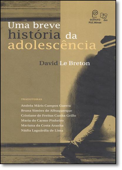 Breve História da Adolescência, Uma, livro de David Le Breton