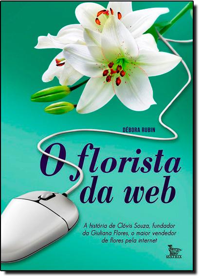 Florista da Web, O, livro de Debora Rubin